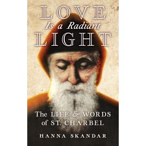 Love is a Radiant Light - St. Charbel
