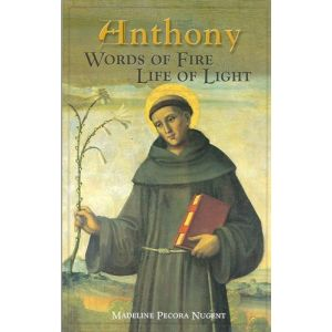Anthony: Words of Fire, Life of Light