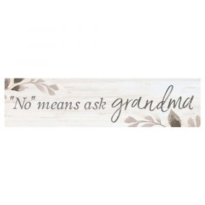 'No means ask grandma' 1x6 Sign