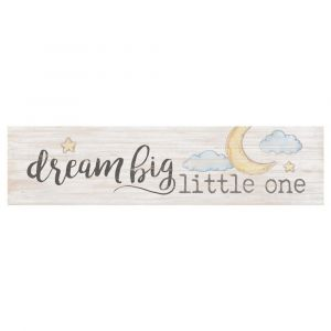 'Dream big little one' 1x6 Sign