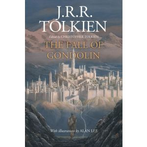 The Fall of Gondolin - J.R.R. Tolkien