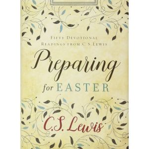 Preparing for Easter - C.S. Lewis