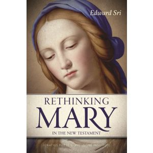 Rethinking Mary in the New Testament - Edward Sri