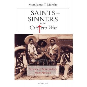 Saints and Sinners in the Cristero War