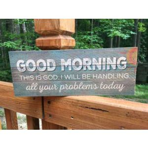 'Good Morning, This Is God' 4x12 Wooden Plaque