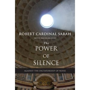 The Power of Silence - Cardinal Robert Sarah