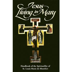Jesus Living in Mary: Handbook of S.Louis Montfort