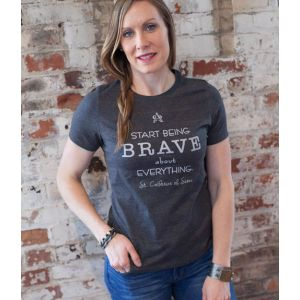 'Start Being Brave About Everything' T-Shirt Grey