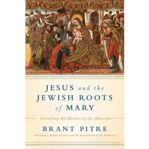 Jesus and the Jewish Roots of Mary - Brant Pitre