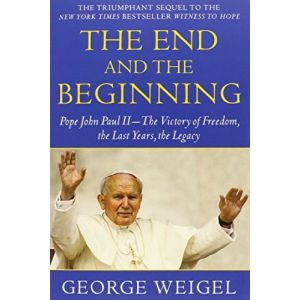 The End and the Beginning - George Weigel