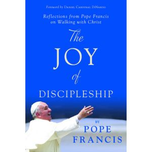 The Joy of Discipleship (Paperback) - Pope Francis