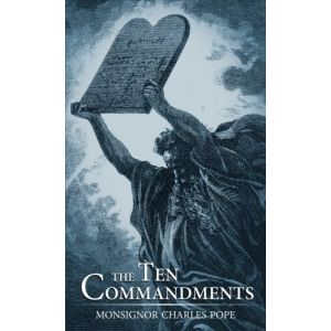 The Ten Commandments - Msgr. Charles Pope