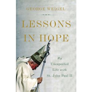 Lessons in Hope - George Weigel