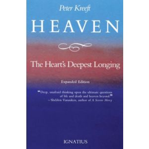 Kreeft - Heaven, the Heart's Deepest Longing