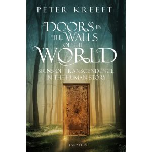 Doors in the Walls of the World - Peter Kreeft