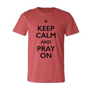Keep Calm and Pray T-Shirt