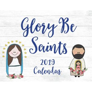 Glory Be Saints Calendar 2019