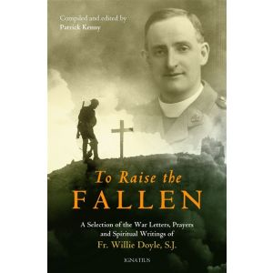 To Raise the Fallen - Fr Willie Doyle, SJ