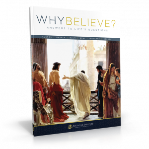 Why Believe? Answers to Life's Questions