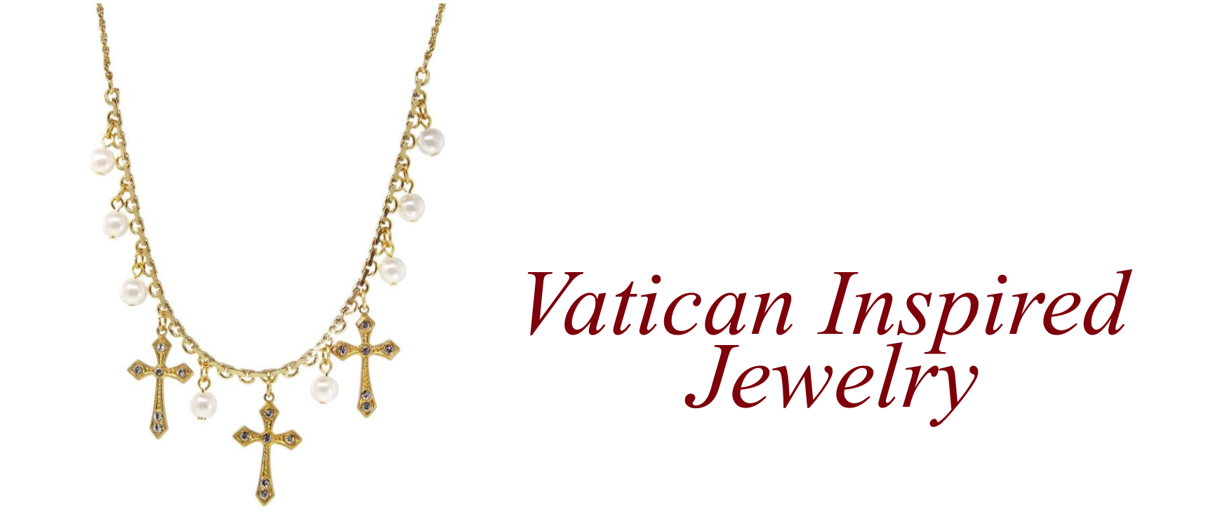 7 Vatican Inspired Jewelry - Home Page Slider